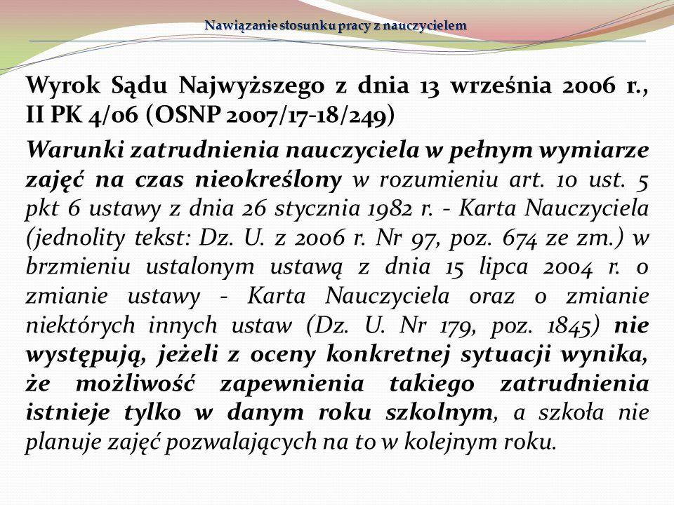 Wyrok Sądu Najwyższego z dnia 13 września 2006 r., II PK 4/06 (OSNP 2007/17-18/249) Warunki zatrudnienia nauczyciela w pełnym wymiarze zajęć na czas n