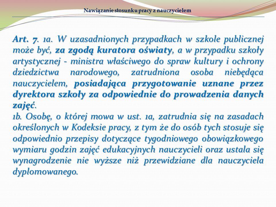 Art. 7. 1a. W uzasadnionych przypadkach w szkole publicznej może być, za zgodą kuratora oświaty, a w przypadku szkoły artystycznej - ministra właściwe