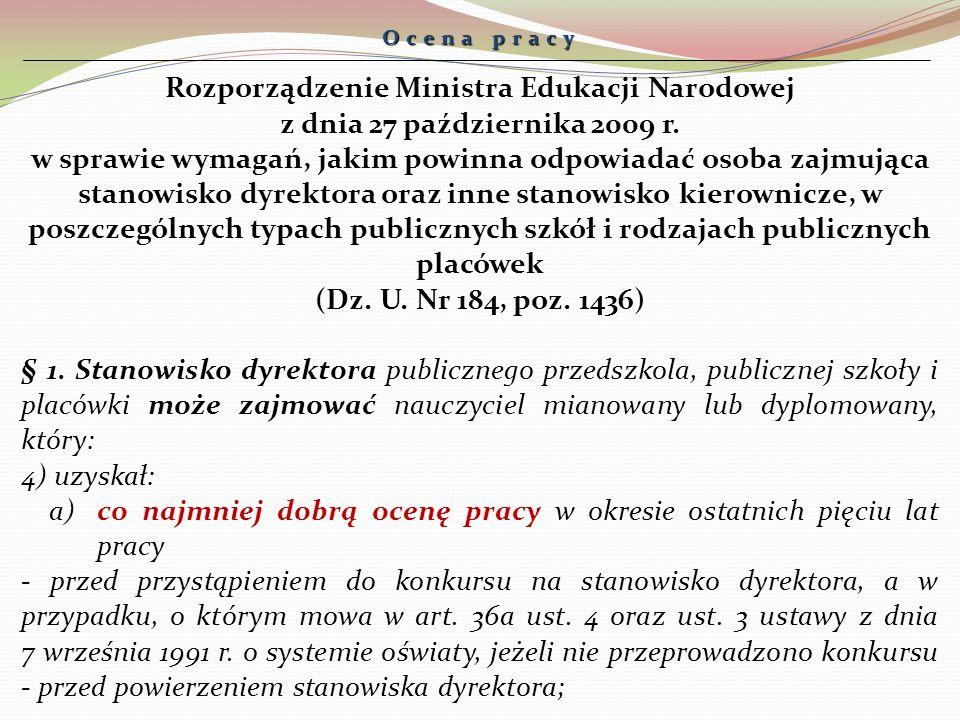 Ocena pracy Rozporządzenie Ministra Edukacji Narodowej z dnia 27 października 2009 r. w sprawie wymagań, jakim powinna odpowiadać osoba zajmująca stan