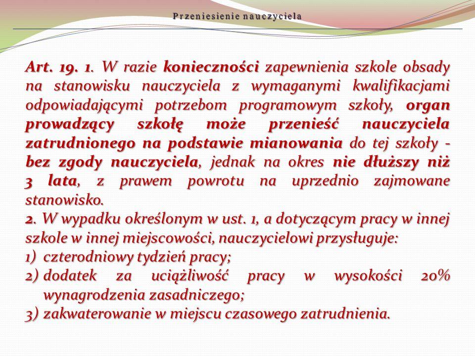 Art. 19. 1. W razie konieczności zapewnienia szkole obsady na stanowisku nauczyciela z wymaganymi kwalifikacjami odpowiadającymi potrzebom programowym