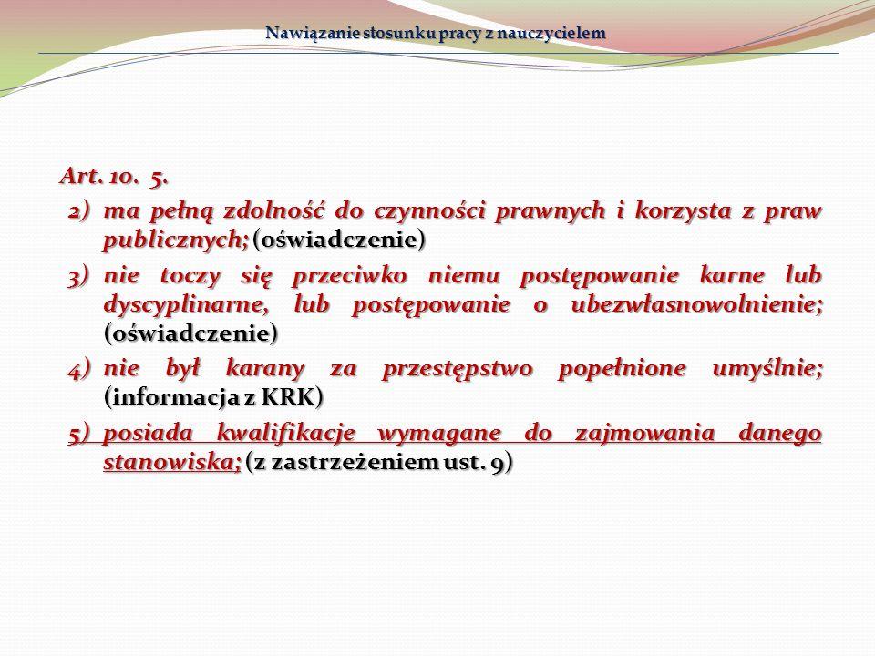 Art. 10. 5. 2)ma pełną zdolność do czynności prawnych i korzysta z praw publicznych; (oświadczenie) 3)nie toczy się przeciwko niemu postępowanie karne
