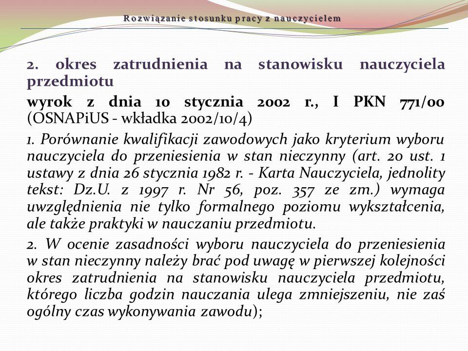 Rozwiązanie stosunku pracy z nauczycielem 2. okres zatrudnienia na stanowisku nauczyciela przedmiotu wyrok z dnia 10 stycznia 2002 r., I PKN 771/00 (O
