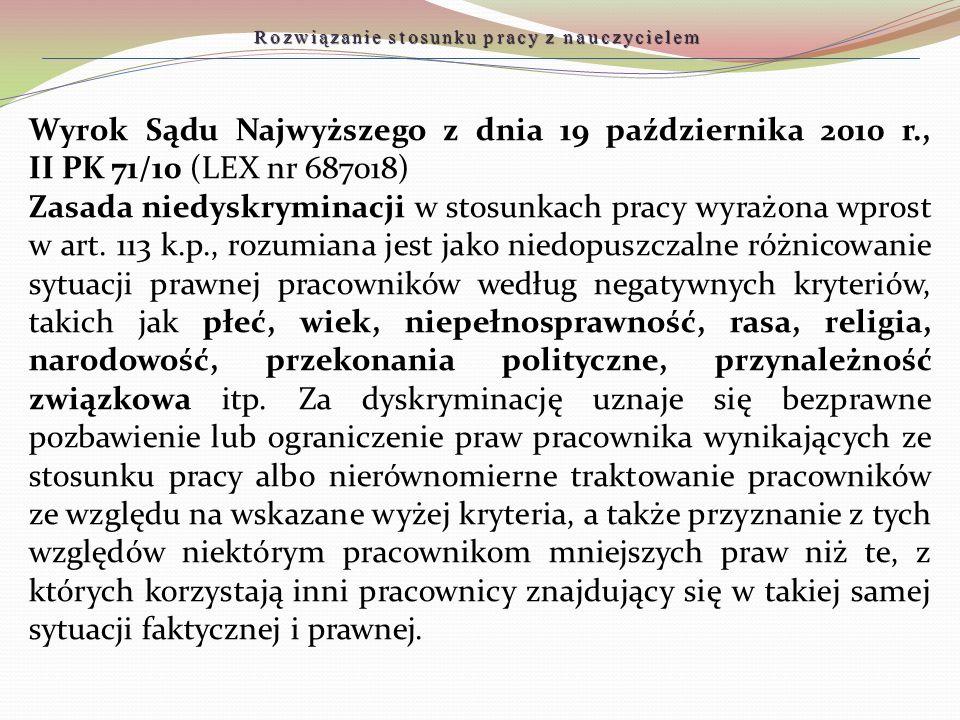 Wyrok Sądu Najwyższego z dnia 19 października 2010 r., II PK 71/10 (LEX nr 687018) Zasada niedyskryminacji w stosunkach pracy wyrażona wprost w art. 1