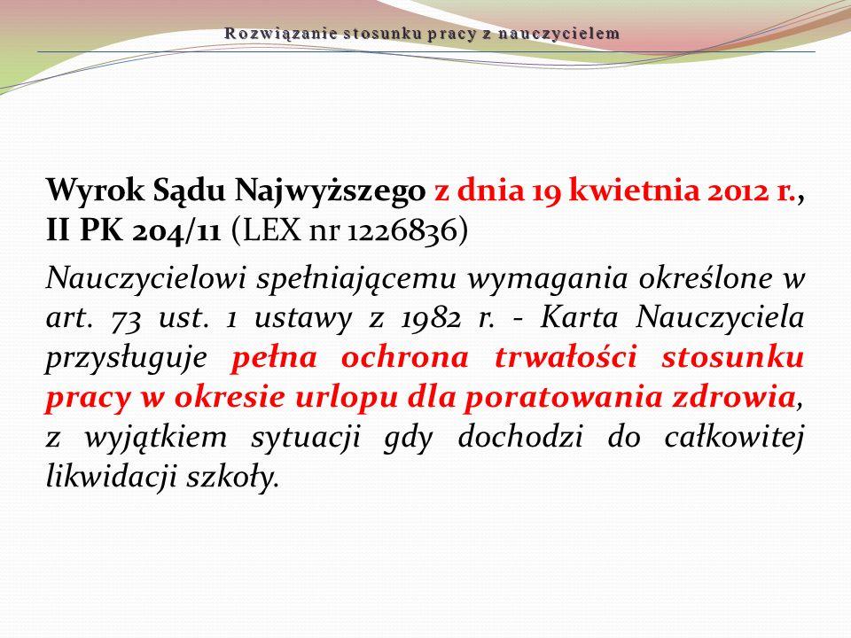 Wyrok Sądu Najwyższego z dnia 19 kwietnia 2012 r., II PK 204/11 (LEX nr 1226836) Nauczycielowi spełniającemu wymagania określone w art. 73 ust. 1 usta