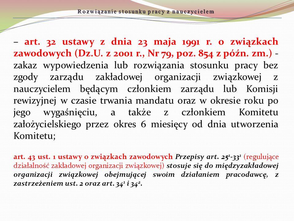 Rozwiązanie stosunku pracy z nauczycielem – art. 32 ustawy z dnia 23 maja 1991 r. o związkach zawodowych (Dz.U. z 2001 r., Nr 79, poz. 854 z późn. zm.