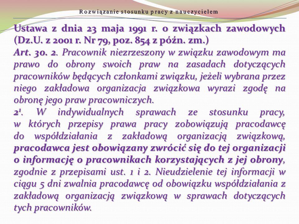 Ustawa z dnia 23 maja 1991 r. o związkach zawodowych (Dz.U. z 2001 r. Nr 79, poz. 854 z późn. zm.) Art. 30. 2. Pracownik niezrzeszony w związku zawodo
