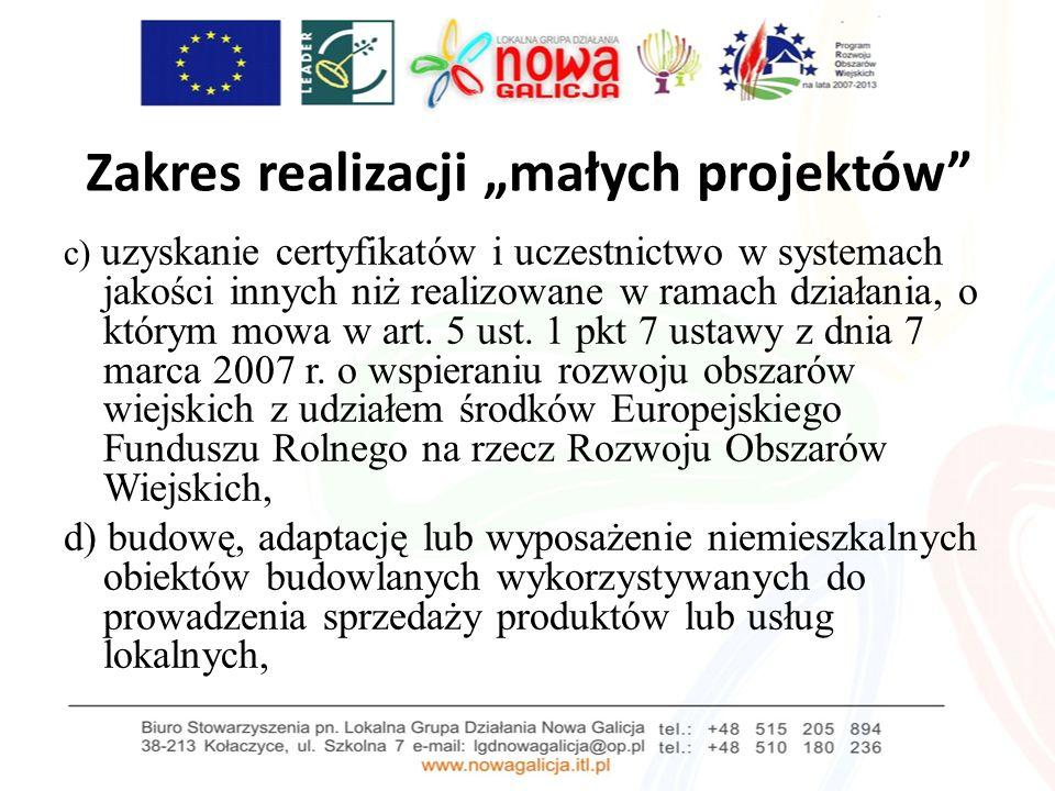 Zakres realizacji małych projektów c) uzyskanie certyfikatów i uczestnictwo w systemach jakości innych niż realizowane w ramach działania, o którym mowa w art.