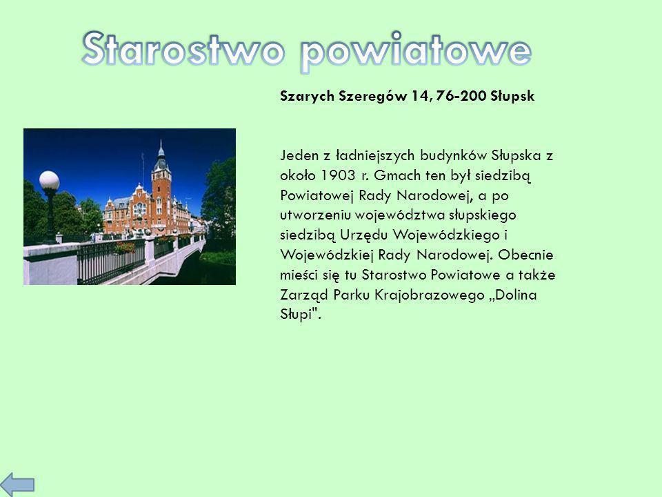 Szarych Szeregów 14, 76-200 Słupsk Jeden z ładniejszych budynków Słupska z około 1903 r. Gmach ten był siedzibą Powiatowej Rady Narodowej, a po utworz