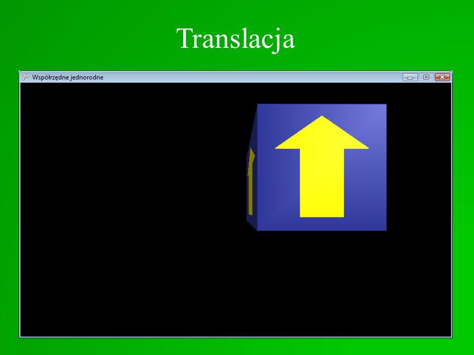 Translacja Macierz translacji we współrzędnych jednorodnych macierz = new Matrix(1, 0, 0, 1, 0, 1, 0, 0.5f, 0, 0, 1, 0.25f, 0, 0, 0, 1); macierz = Mat