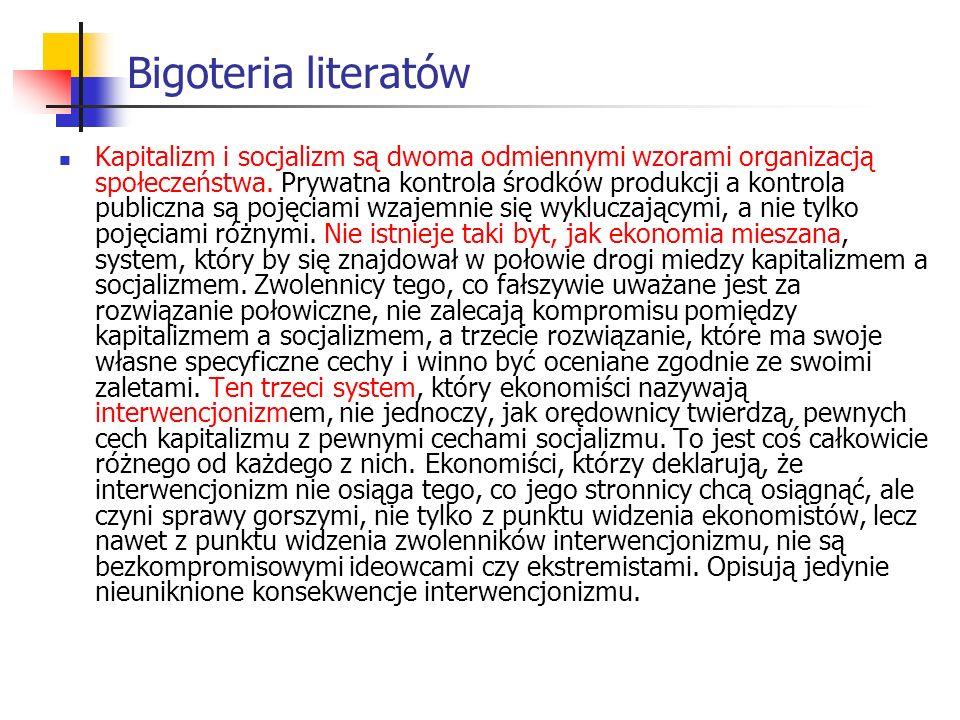 Bigoteria literatów Kapitalizm i socjalizm są dwoma odmiennymi wzorami organizacją społeczeństwa.