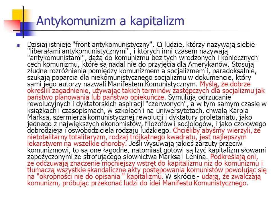 Antykomunizm a kapitalizm Dzisiaj istnieje front antykomunistyczny .