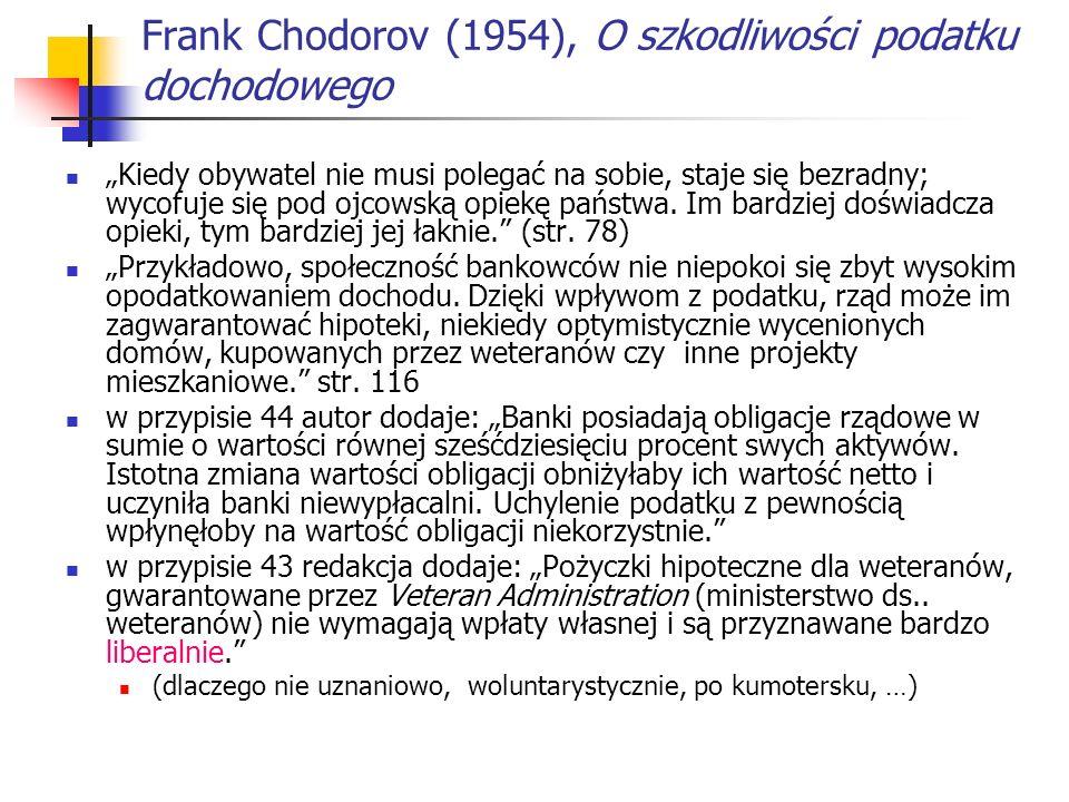 Frank Chodorov (1954), O szkodliwości podatku dochodowego Kiedy obywatel nie musi polegać na sobie, staje się bezradny; wycofuje się pod ojcowską opiekę państwa.