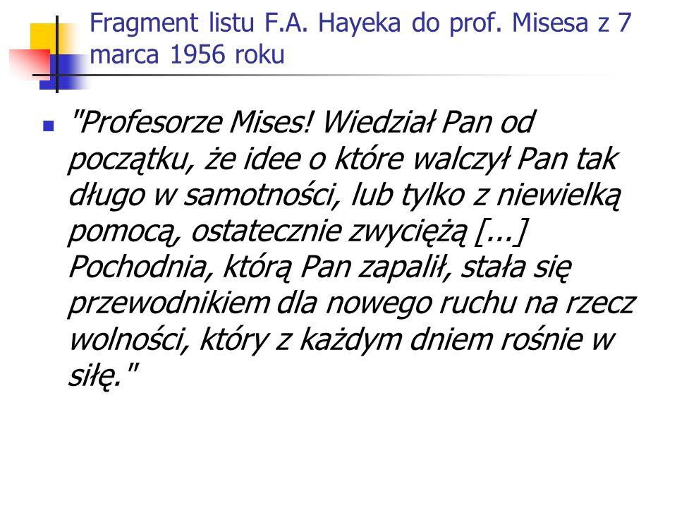 Nobel 1974 (oficjalny komunikat) Profesorowi Gunnarowi Myrdalowi i Profesorowi Fryderykowi von Hayek za ich pionierskie osiągnięcia w rozwoju teorii pieniądza i fluktuacji gospodarczych i za ich dogłębną analizę współzależności zjawisk gospodarczych, społecznych i instytucjonalnych.