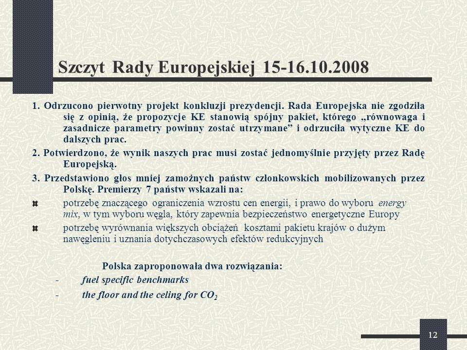 11 Działania Rządu opracowanie stanowisk Rządu, instrukcji do negocjacji w Grupach, COREPERZE, Radach Środowiska, Konkurencji, Energii, ECOFIN 13.08.0