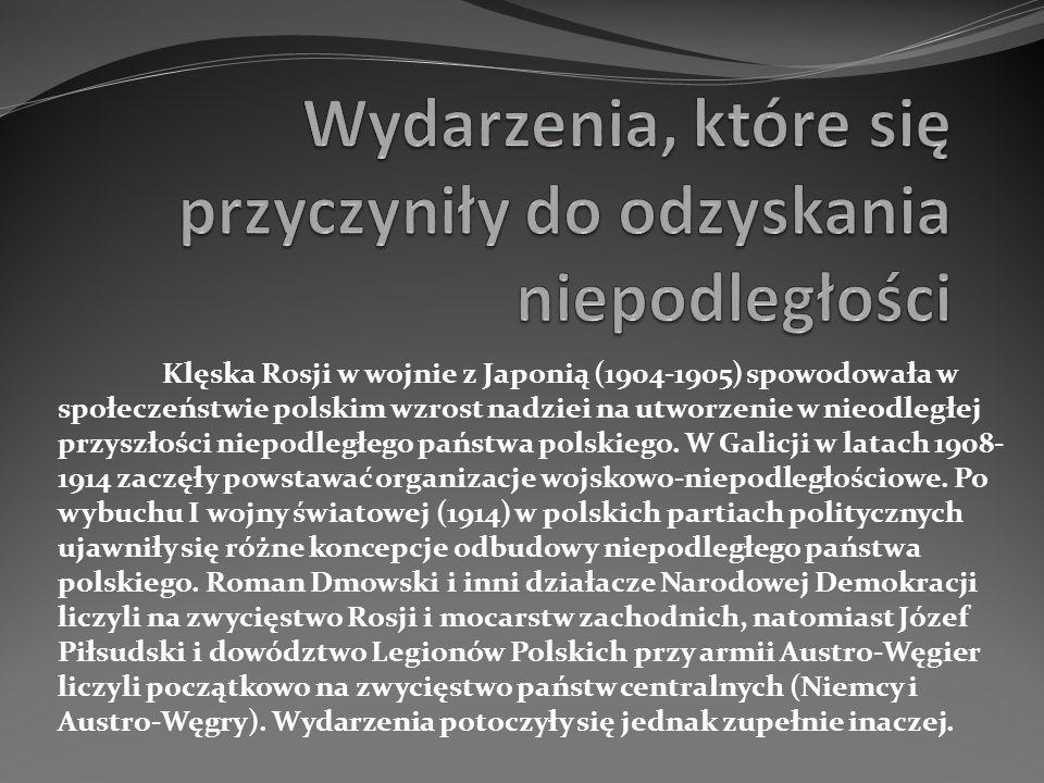 Klęska Rosji w wojnie z Japonią (1904-1905) spowodowała w społeczeństwie polskim wzrost nadziei na utworzenie w nieodległej przyszłości niepodległego państwa polskiego.