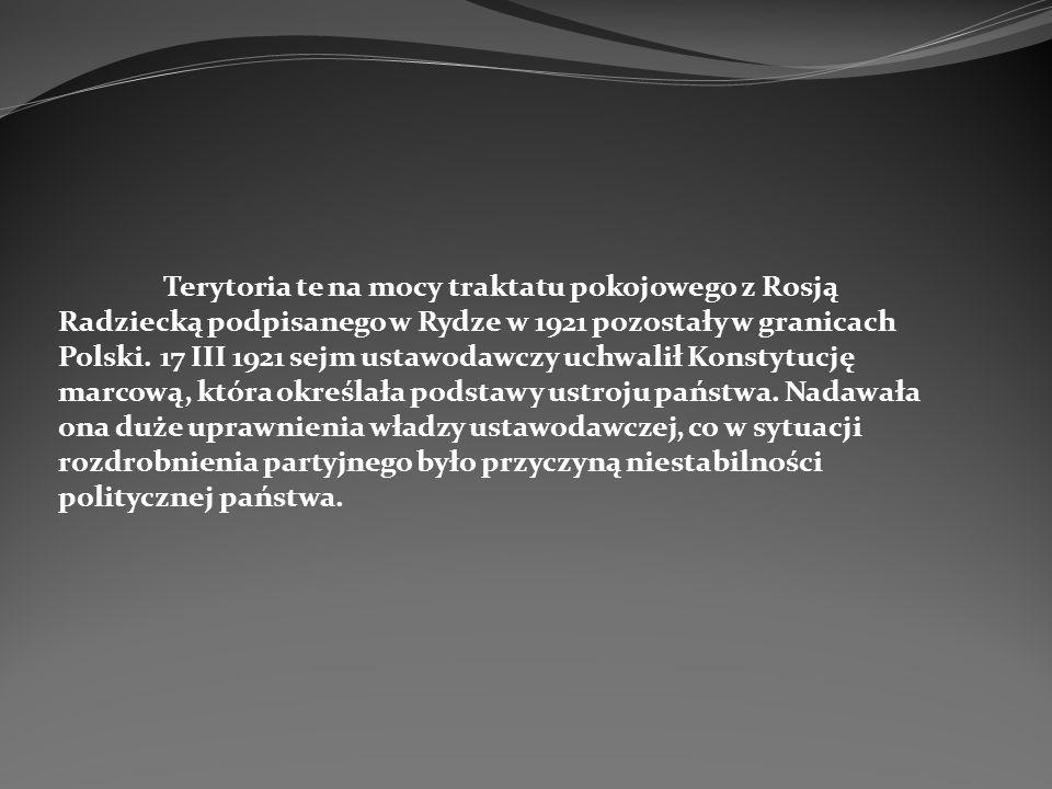 Terytoria te na mocy traktatu pokojowego z Rosją Radziecką podpisanego w Rydze w 1921 pozostały w granicach Polski. 17 III 1921 sejm ustawodawczy uchw
