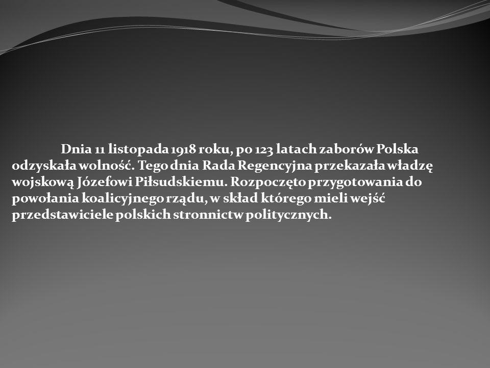Dnia 11 listopada 1918 roku, po 123 latach zaborów Polska odzyskała wolność. Tego dnia Rada Regencyjna przekazała władzę wojskową Józefowi Piłsudskiem