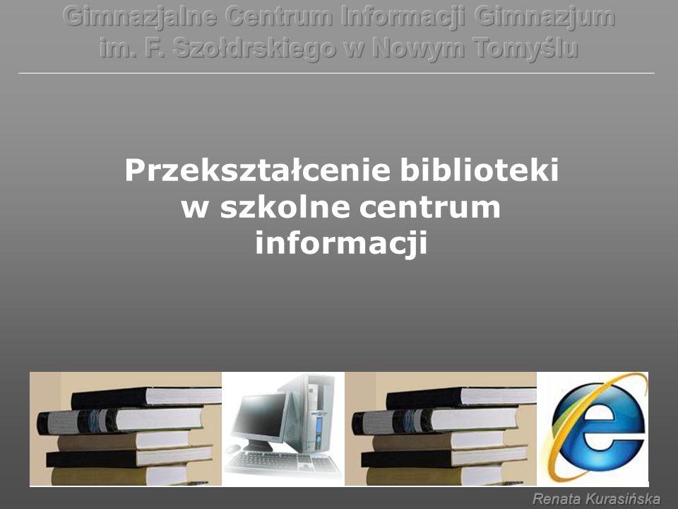 Przekształcenie biblioteki w szkolne centrum informacji