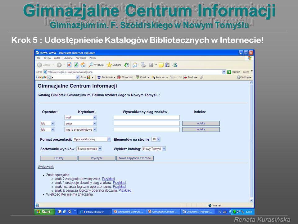 Krok 5 : Udost ę pnienie Katalogów Bibliotecznych w Internecie!