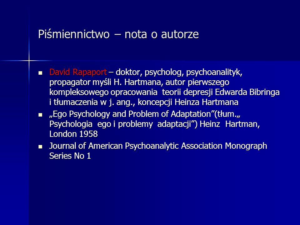 Piśmiennictwo – nota o autorze David Rapaport – doktor, psycholog, psychoanalityk, propagator myśli H. Hartmana, autor pierwszego kompleksowego opraco
