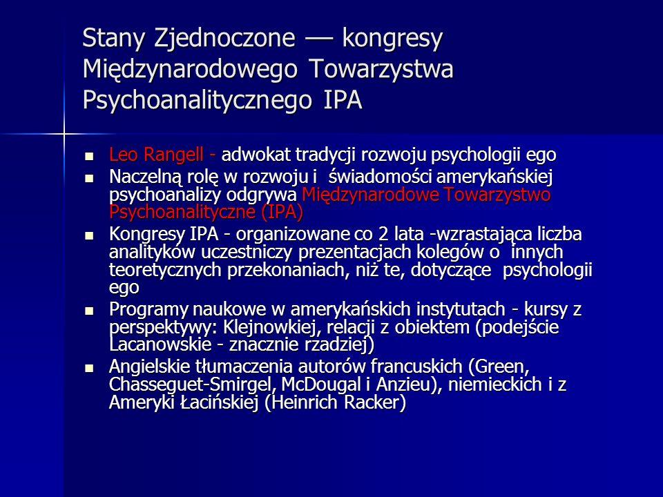 Stany Zjednoczone –– kongresy Międzynarodowego Towarzystwa Psychoanalitycznego IPA Leo Rangell - adwokat tradycji rozwoju psychologii ego Leo Rangell
