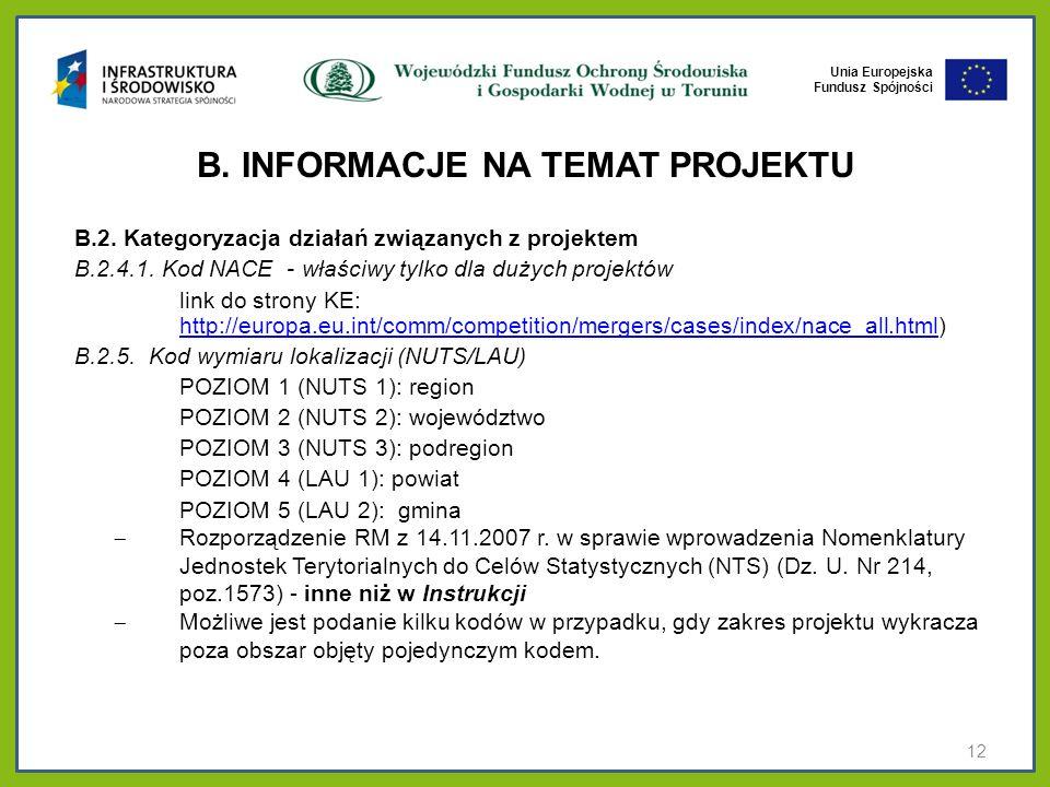 Unia Europejska Fundusz Spójności B. INFORMACJE NA TEMAT PROJEKTU B.2. Kategoryzacja działań związanych z projektem B.2.4.1. Kod NACE - właściwy tylko