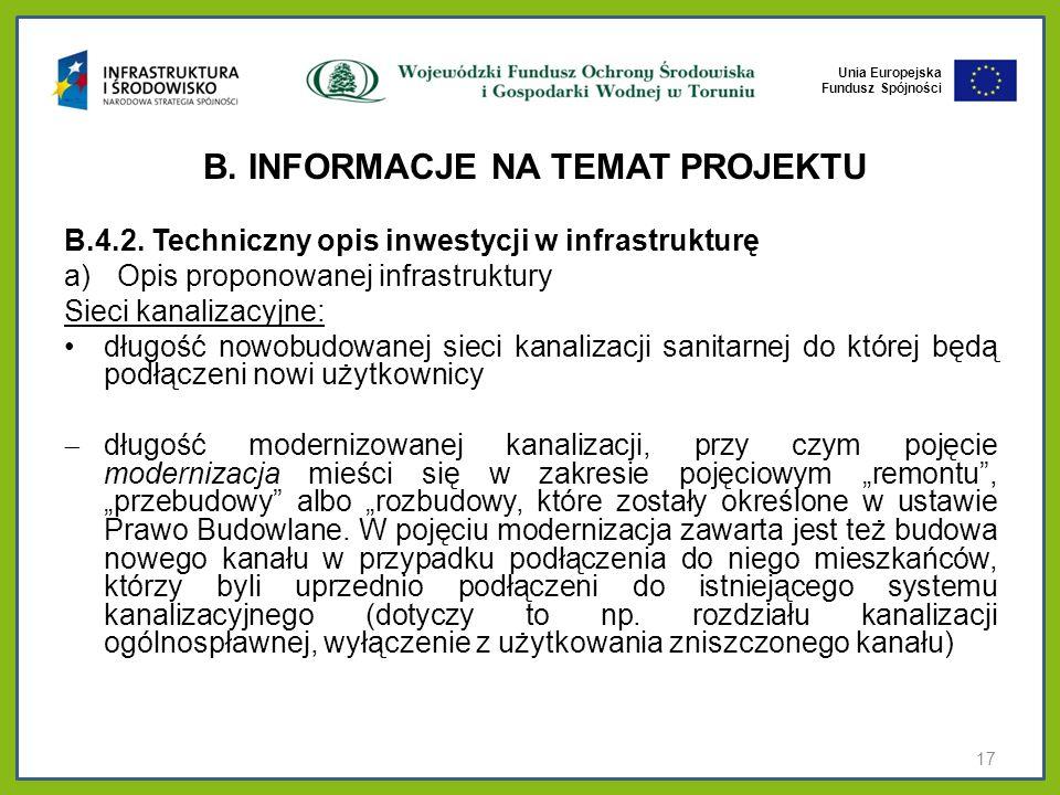 Unia Europejska Fundusz Spójności B. INFORMACJE NA TEMAT PROJEKTU B.4.2. Techniczny opis inwestycji w infrastrukturę a)Opis proponowanej infrastruktur