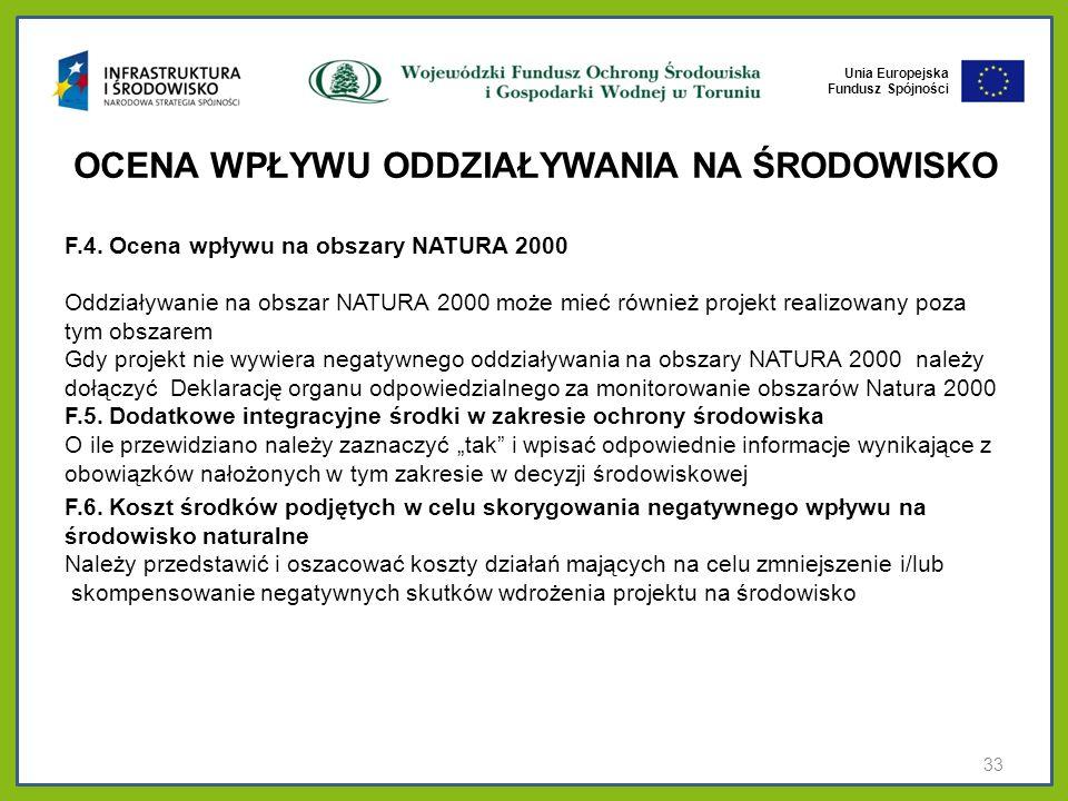 Unia Europejska Fundusz Spójności OCENA WPŁYWU ODDZIAŁYWANIA NA ŚRODOWISKO F.4. Ocena wpływu na obszary NATURA 2000 Oddziaływanie na obszar NATURA 200