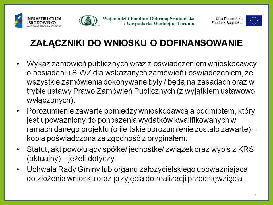 Unia Europejska Fundusz Spójności ZAŁĄCZNIKI DO WNIOSKU O DOFINANSOWANIE Wykaz zamówień publicznych wraz z oświadczeniem wnioskodawcy o posiadaniu SIW