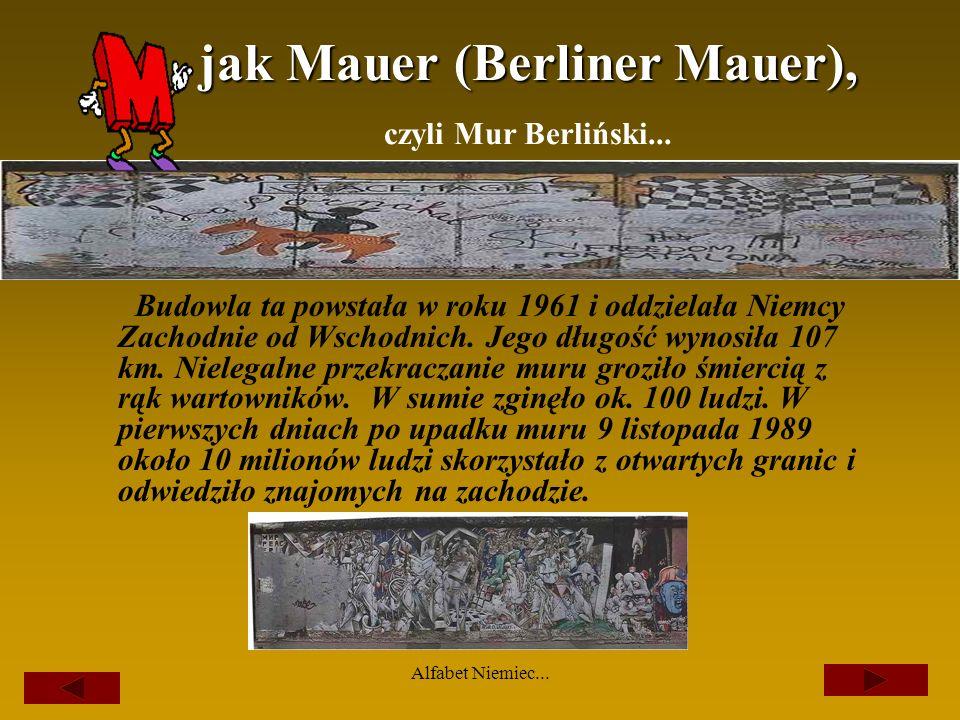 Alfabet Niemiec... Die Bundesländer cd... Kraje związkowe w swych dzisiejszych granicach zostały w przeważającej części utworzone po roku 1945. Kraje