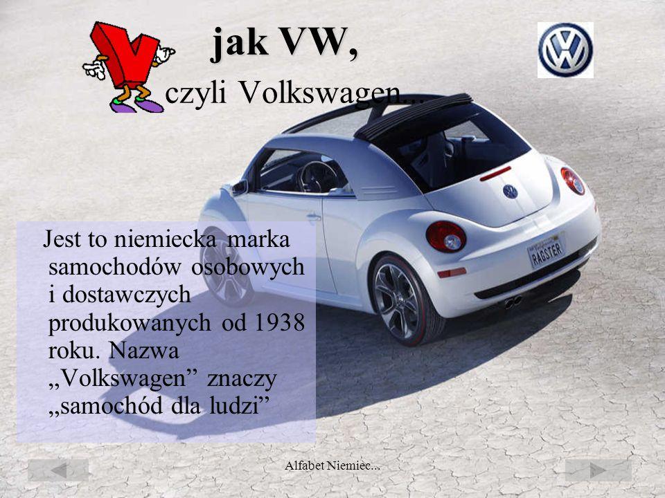 Alfabet Niemiec... jak Universtiät Viadrina Założony został w roku 1506 i kształcił studentów do roku 1811. Po długiej przerwie, w roku 1991 mianowany