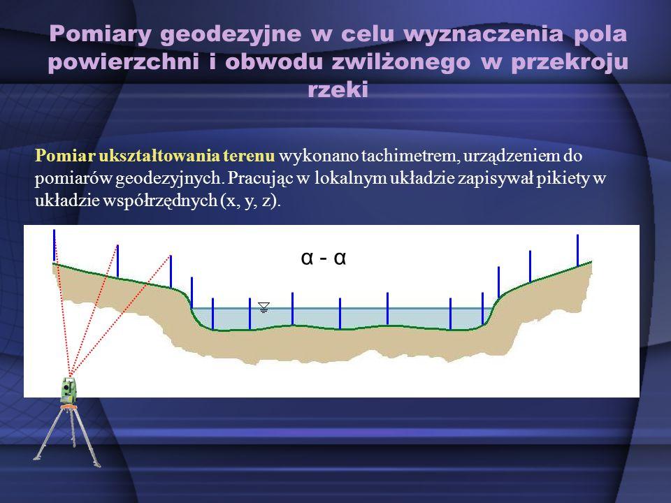 Pomiary geodezyjne w celu wyznaczenia pola powierzchni i obwodu zwilżonego w przekroju rzeki Pomiar ukształtowania terenu wykonano tachimetrem, urządz