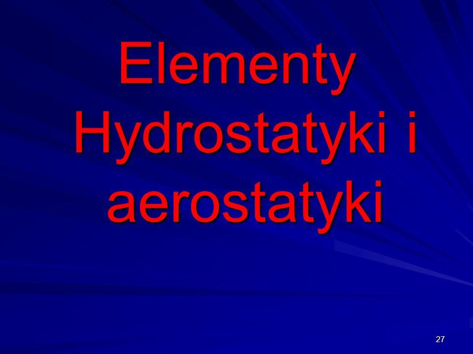 27 Elementy Hydrostatyki i aerostatyki