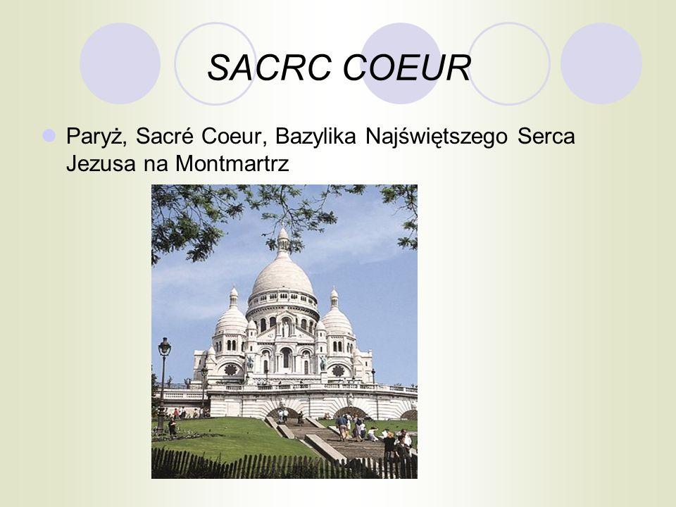 SACRC COEUR Paryż, Sacré Coeur, Bazylika Najświętszego Serca Jezusa na Montmartrz