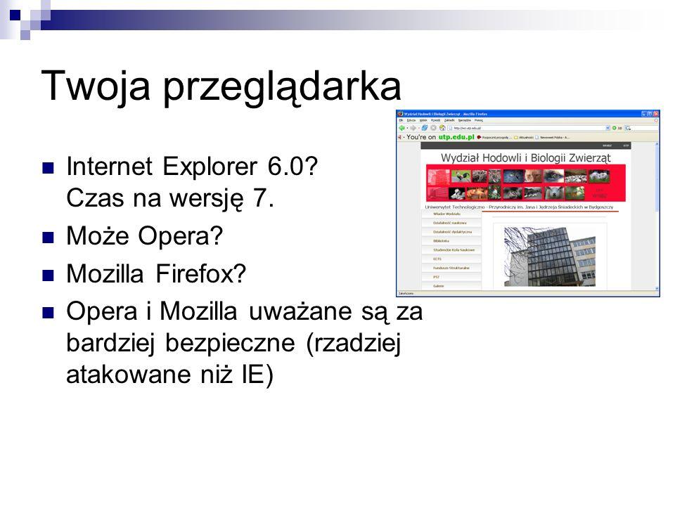 Twoja przeglądarka Internet Explorer 6.0.Czas na wersję 7.