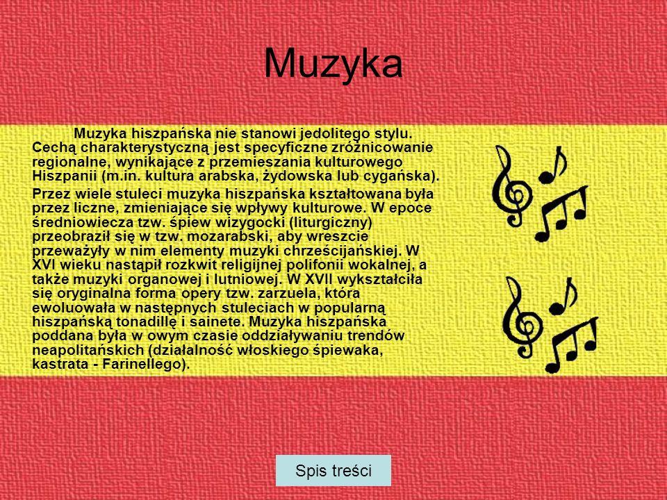 Muzyka Muzyka hiszpańska nie stanowi jedolitego stylu.
