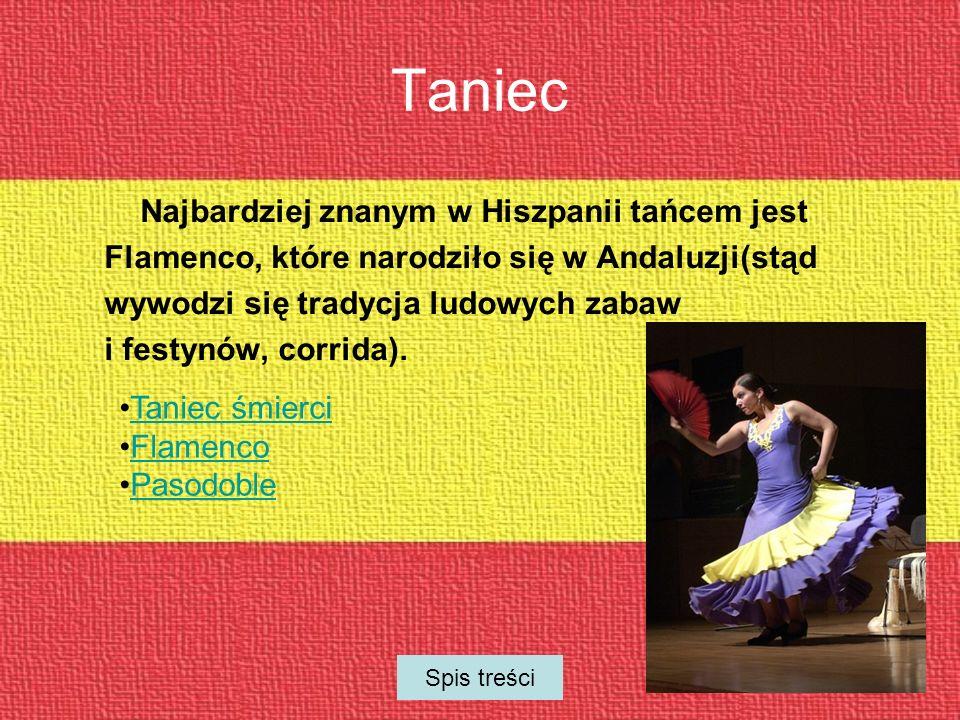 Taniec Najbardziej znanym w Hiszpanii tańcem jest Flamenco, które narodziło się w Andaluzji(stąd wywodzi się tradycja ludowych zabaw i festynów, corrida).