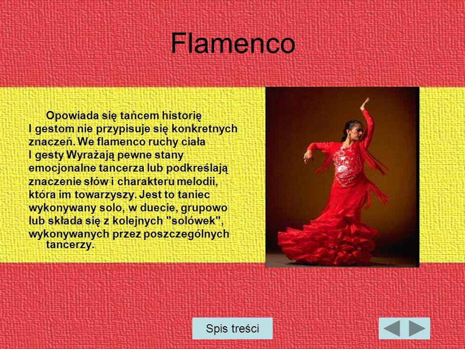 Flamenco Opowiada się tańcem historię I gestom nie przypisuje się konkretnych znaczeń.