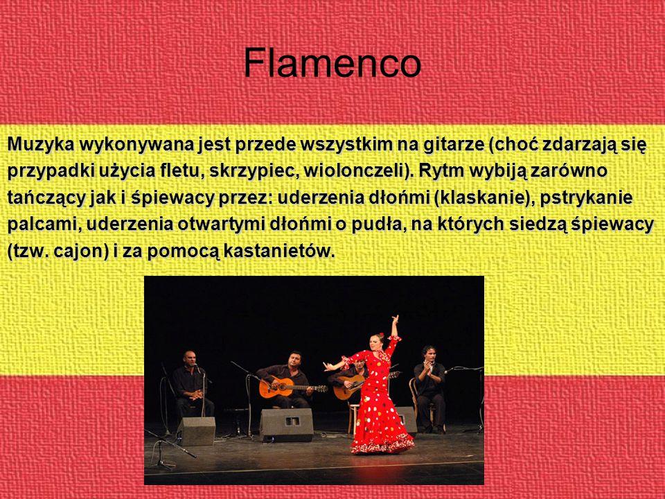 Flamenco Muzyka wykonywana jest przede wszystkim na gitarze (choć zdarzają się przypadki użycia fletu, skrzypiec, wiolonczeli).