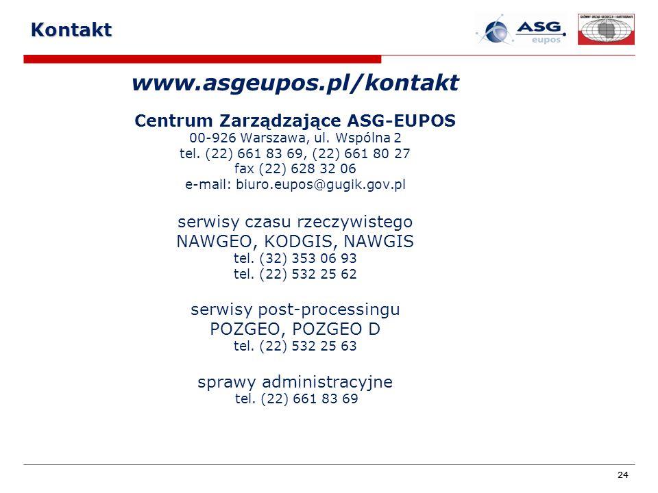 24 Kontakt www.asgeupos.pl/kontakt Centrum Zarządzające ASG-EUPOS 00-926 Warszawa, ul. Wspólna 2 tel. (22) 661 83 69, (22) 661 80 27 fax (22) 628 32 0