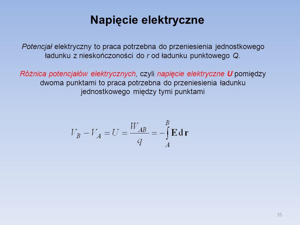 35 Potencjał elektryczny to praca potrzebna do przeniesienia jednostkowego ładunku z nieskończoności do r od ładunku punktowego Q. Różnica potencjałów
