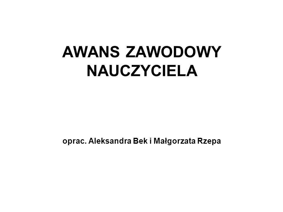 AWANS ZAWODOWY NAUCZYCIELA oprac. Aleksandra Bek i Małgorzata Rzepa