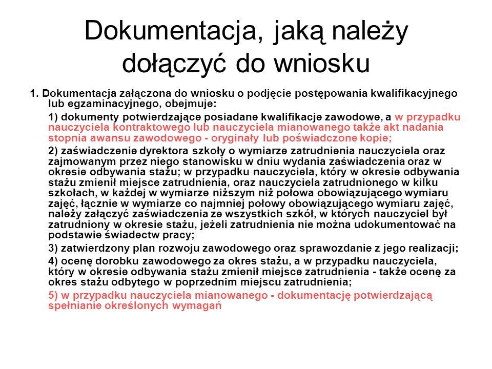 Dokumentacja, jaką należy dołączyć do wniosku 1. Dokumentacja załączona do wniosku o podjęcie postępowania kwalifikacyjnego lub egzaminacyjnego, obejm