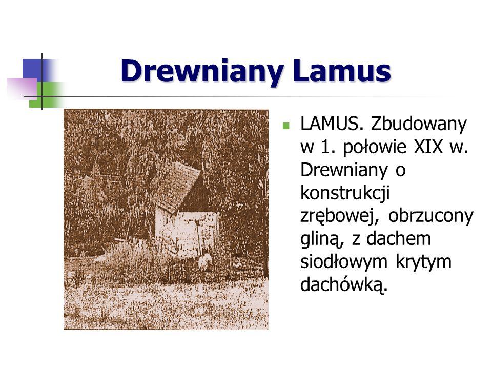 Drewniany Lamus Drewniany Lamus LAMUS.Zbudowany w 1.