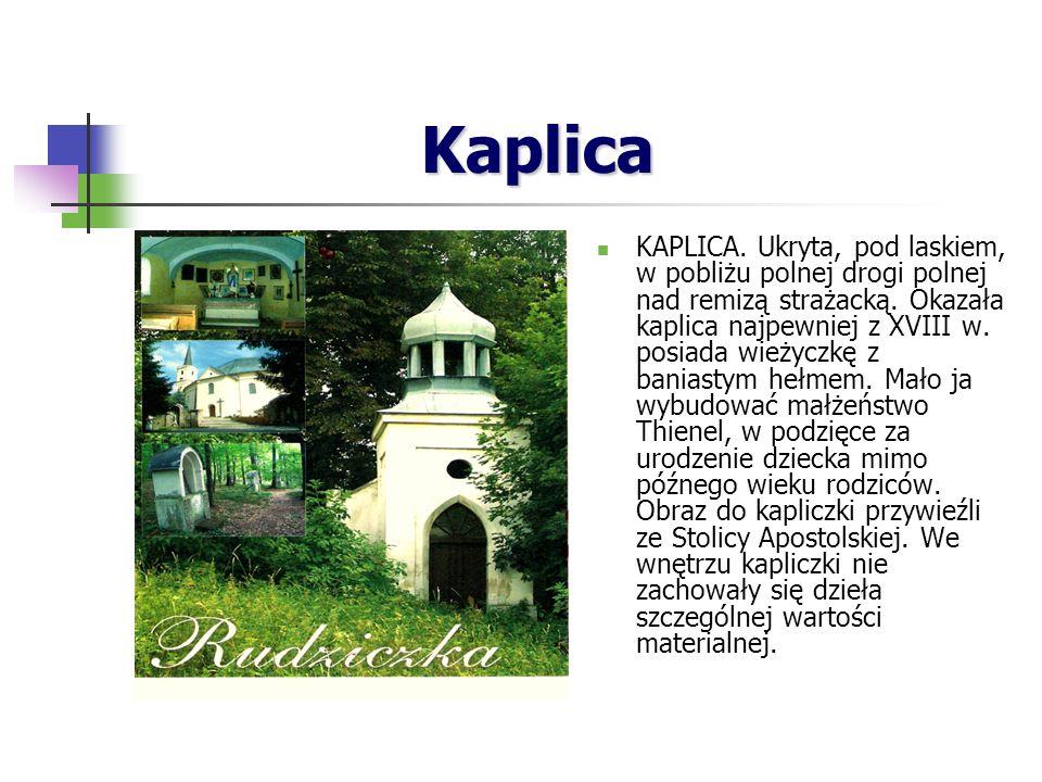 Kaplica Kaplica KAPLICA.Ukryta, pod laskiem, w pobliżu polnej drogi polnej nad remizą strażacką.