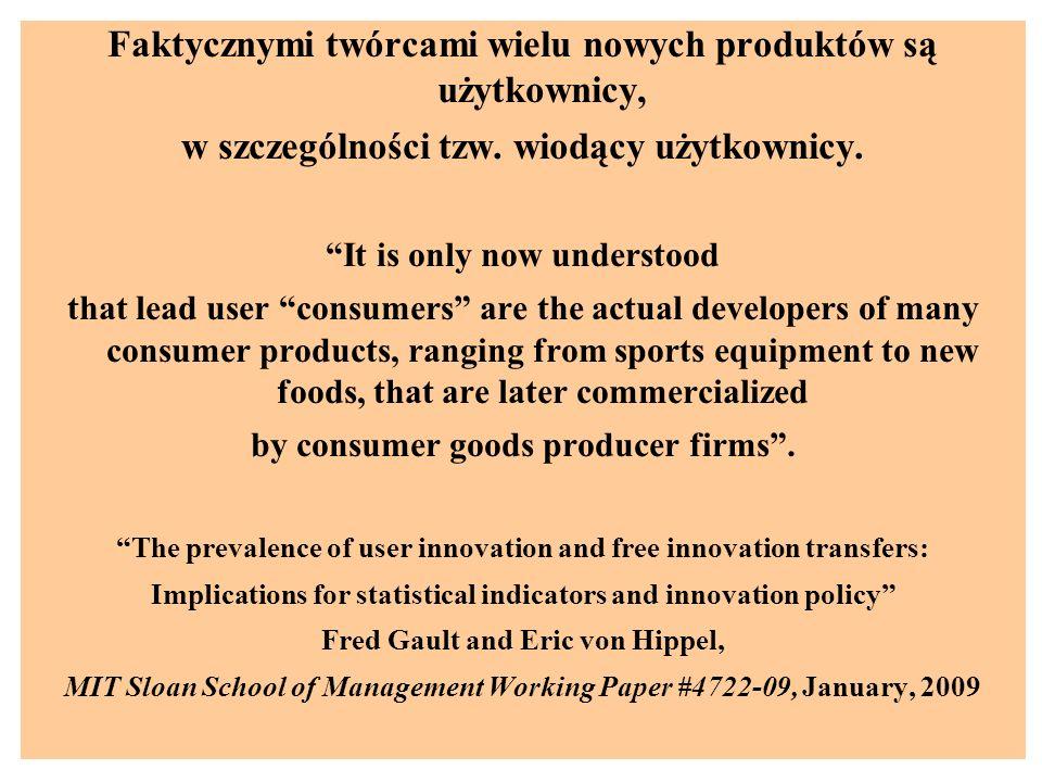 Faktycznymi twórcami wielu nowych produktów są użytkownicy, w szczególności tzw. wiodący użytkownicy. It is only now understood that lead user consume