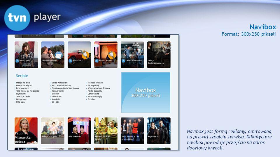 Navibox Format: 300x250 pikseli Navibox jest formą reklamy, emitowaną na prawej szpalcie serwisu. Kliknięcie w navibox powoduje przejście na adres doc