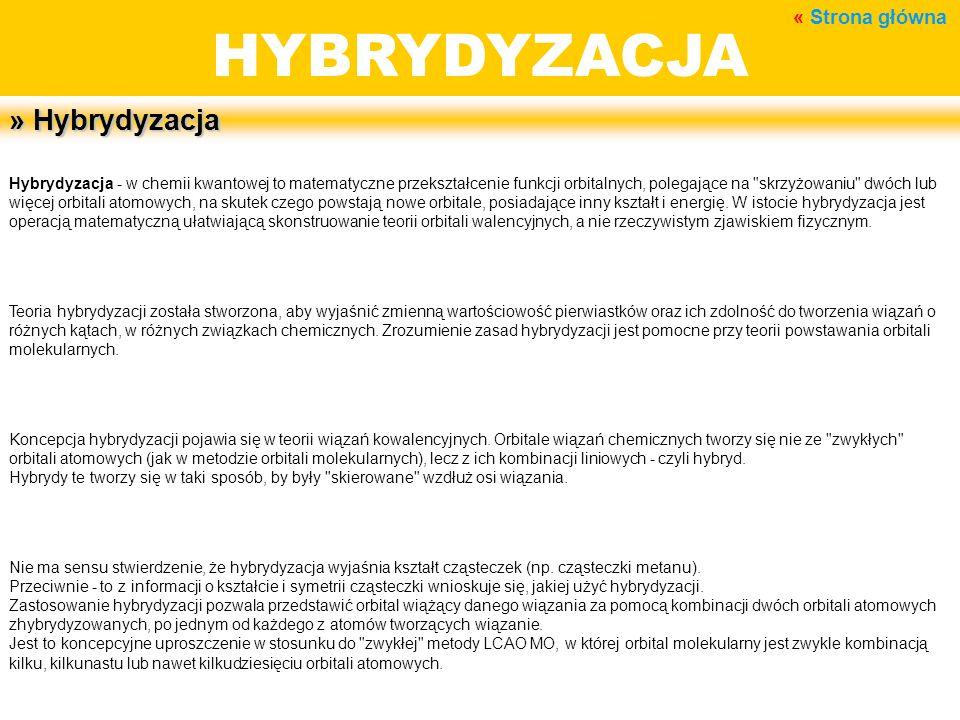 BUDOWA MATERII HYBRYDYZACJA » Hybrydyzacja Hybrydyzacja - w chemii kwantowej to matematyczne przekształcenie funkcji orbitalnych, polegające na