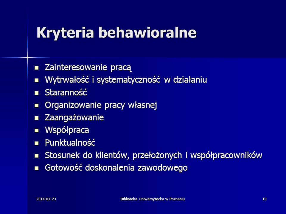 Kryteria behawioralne Zainteresowanie pracą Zainteresowanie pracą Wytrwałość i systematyczność w działaniu Wytrwałość i systematyczność w działaniu St