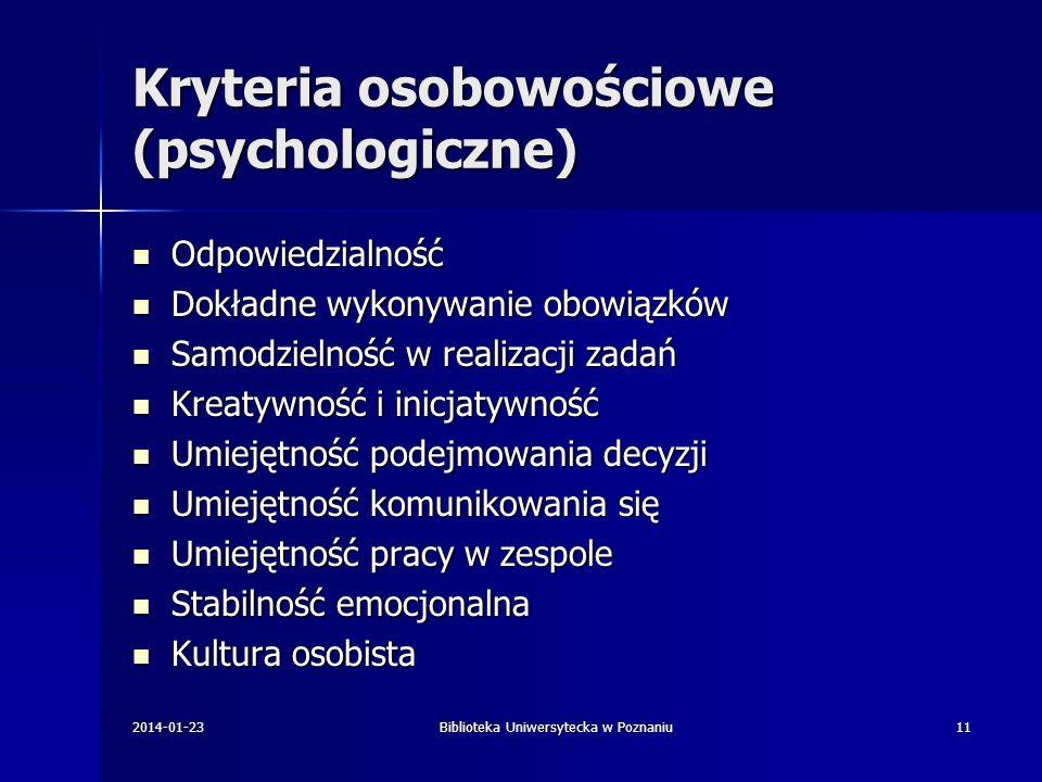 Kryteria osobowościowe (psychologiczne) Odpowiedzialność Odpowiedzialność Dokładne wykonywanie obowiązków Dokładne wykonywanie obowiązków Samodzielnoś